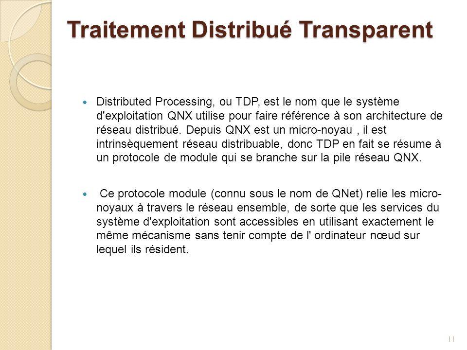 Traitement Distribué Transparent Distributed Processing, ou TDP, est le nom que le système d'exploitation QNX utilise pour faire référence à son archi