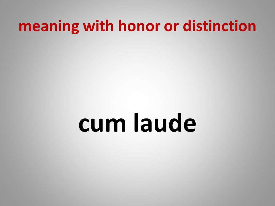 meaning with honor or distinction cum laude
