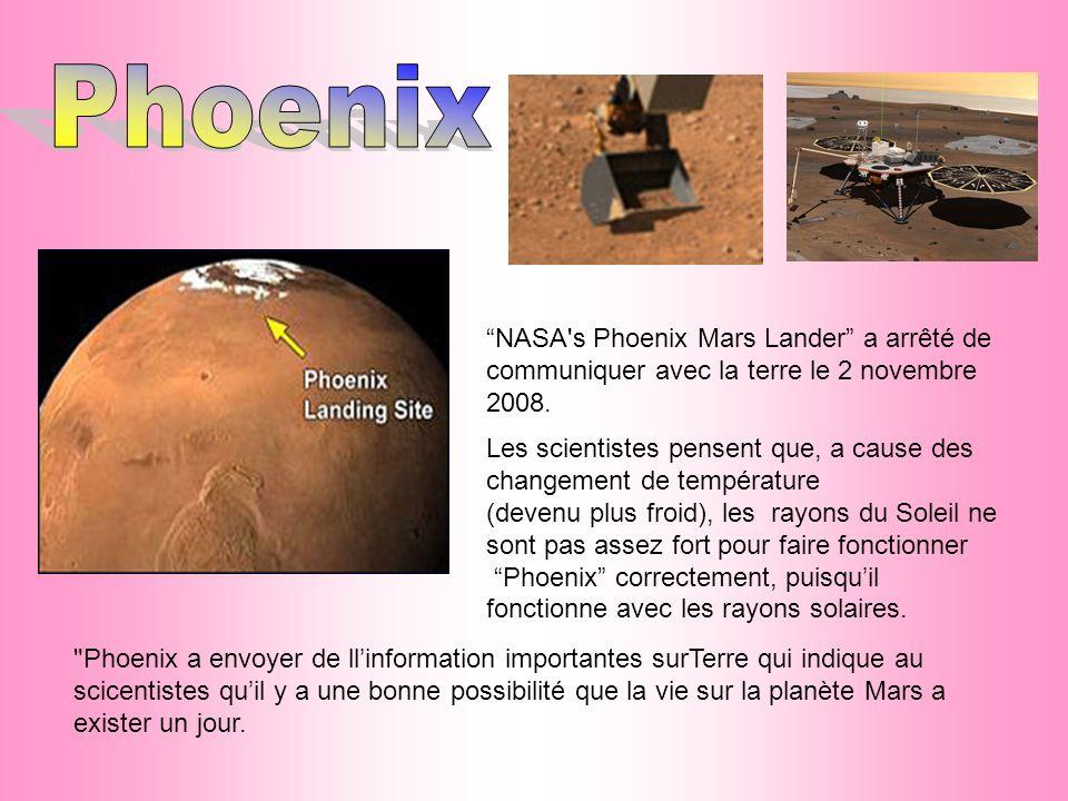 NASA s Phoenix Mars Lander a arrêté de communiquer avec la terre le 2 novembre 2008.