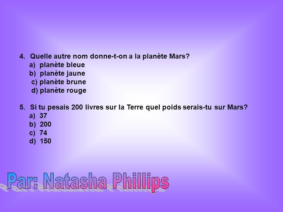 4.Quelle autre nom donne-t-on a la planète Mars.