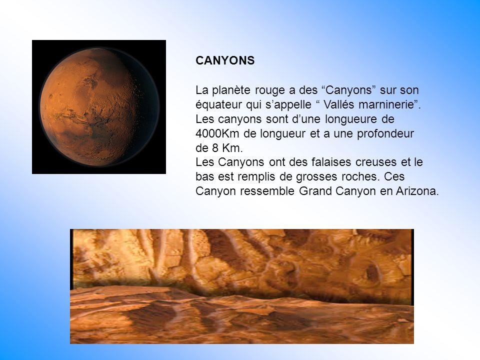 CANYONS La planète rouge a des Canyons sur son équateur qui sappelle Vallés marninerie.