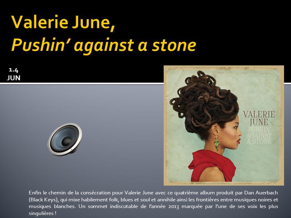 Enfin le chemin de la consécration pour Valerie June avec ce quatrième album produit par Dan Auerbach (Black Keys), qui mixe habilement folk, blues et soul et annihile ainsi les frontières entre musiques noires et musiques blanches.