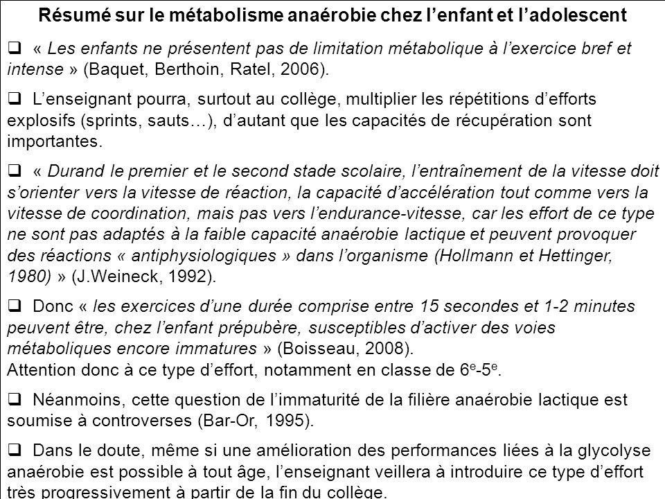 Résumé sur le métabolisme anaérobie chez lenfant et ladolescent « Les enfants ne présentent pas de limitation métabolique à lexercice bref et intense