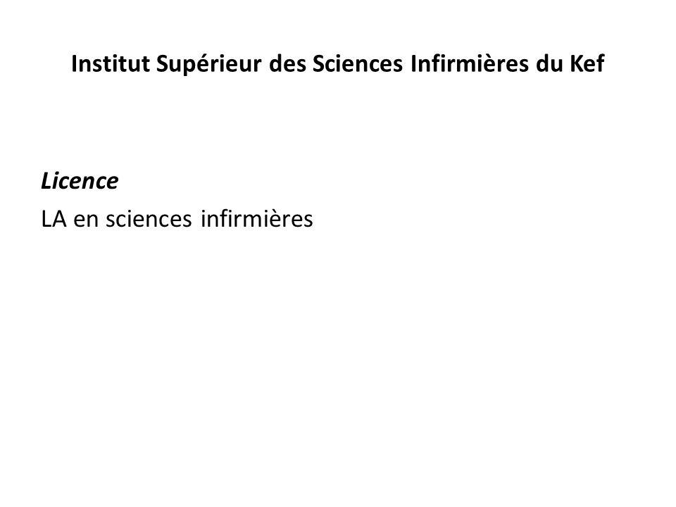 Institut Supérieur des Sciences Infirmières du Kef Licence LA en sciences infirmières