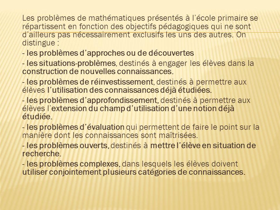 Les problèmes de mathématiques présentés à lécole primaire se répartissent en fonction des objectifs pédagogiques qui ne sont dailleurs pas nécessaire