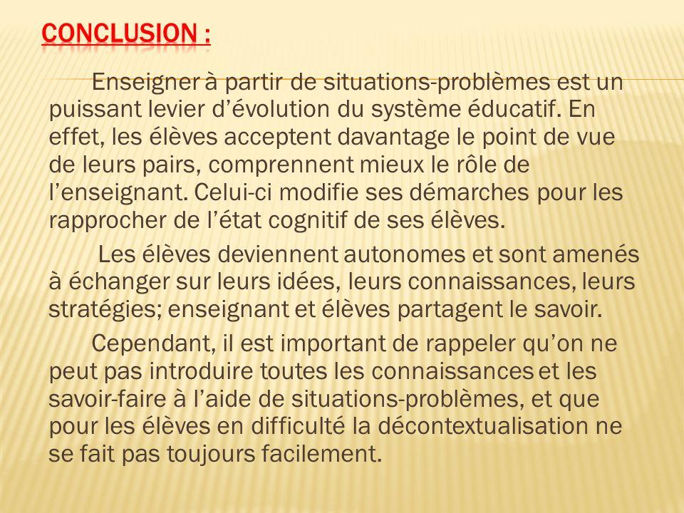 Enseigner à partir de situations-problèmes est un puissant levier dévolution du système éducatif. En effet, les élèves acceptent davantage le point de