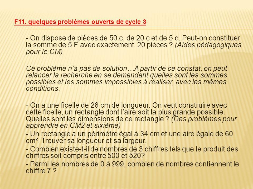 F11. quelques problèmes ouverts de cycle 3 - On dispose de pièces de 50 c, de 20 c et de 5 c. Peut-on constituer la somme de 5 F avec exactement 20 pi