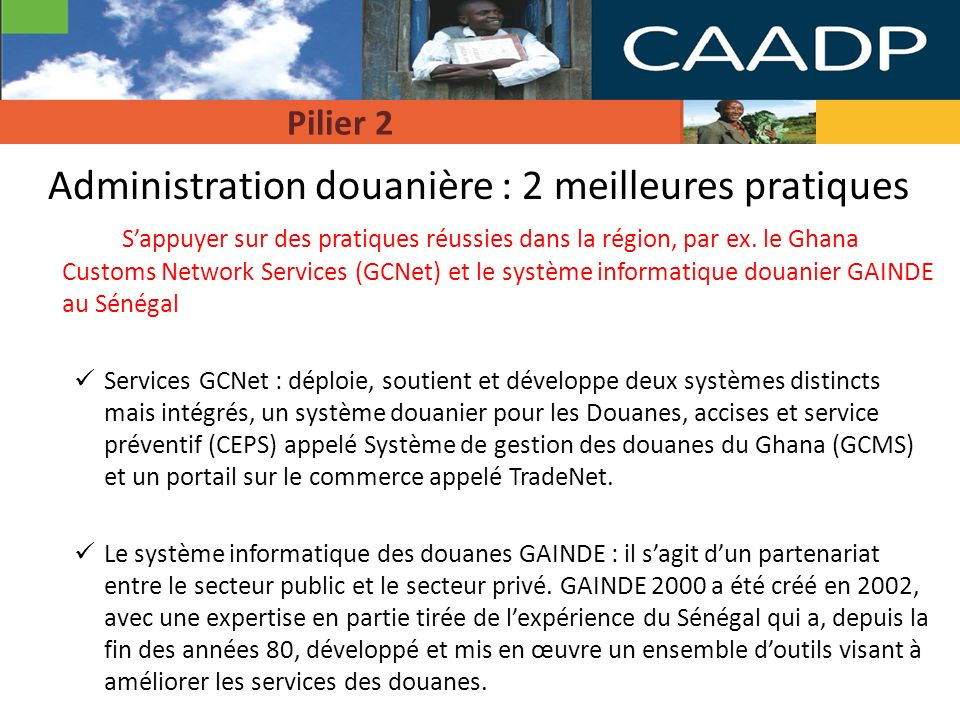 Administration douanière : 2 meilleures pratiques Sappuyer sur des pratiques réussies dans la région, par ex.