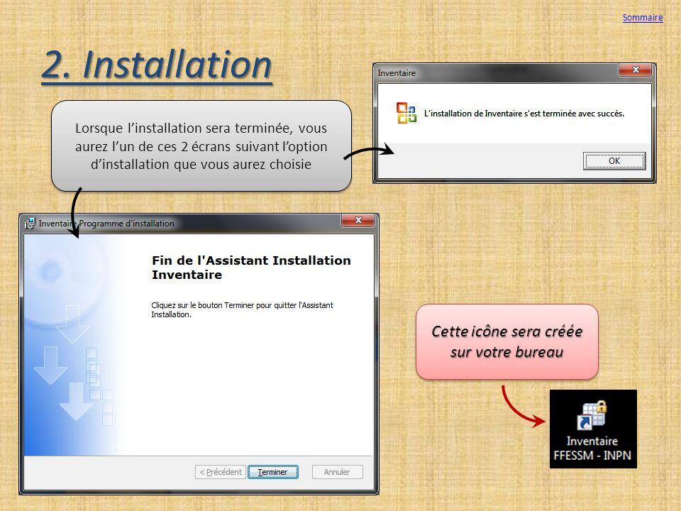 2. Installation Lorsque linstallation sera terminée, vous aurez lun de ces 2 écrans suivant loption dinstallation que vous aurez choisie Cette icône s