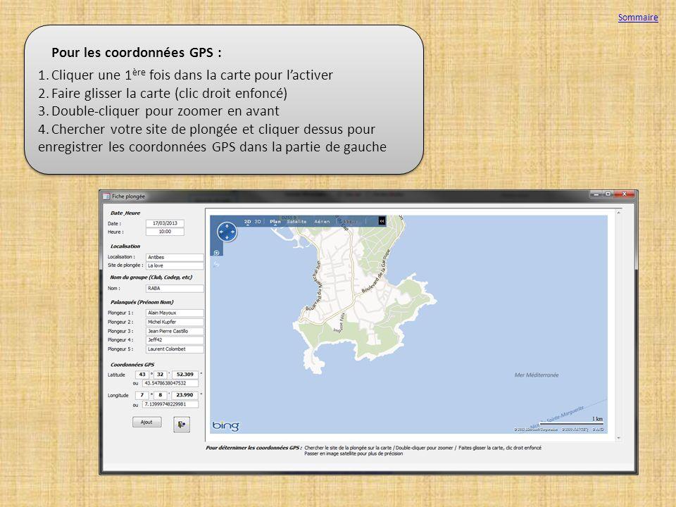 Pour les coordonnées GPS : 1.Cliquer une 1 ère fois dans la carte pour lactiver 2.Faire glisser la carte (clic droit enfoncé) 3.Double-cliquer pour zo