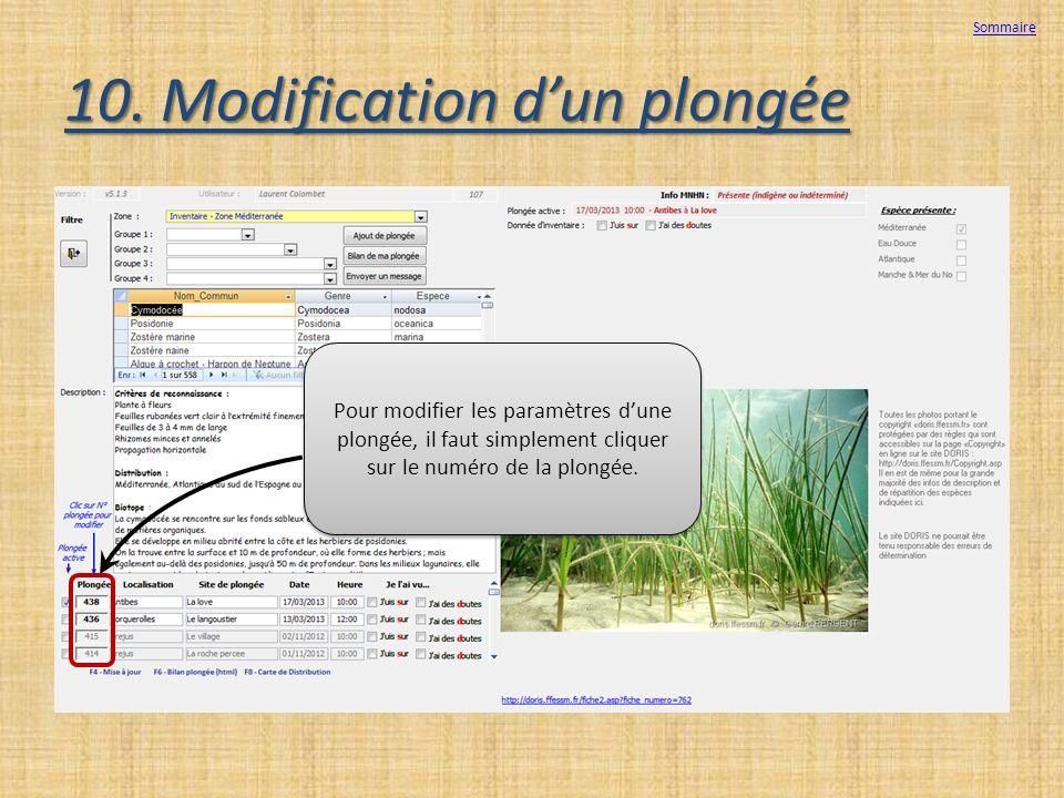 10. Modification dun plongée Pour modifier les paramètres dune plongée, il faut simplement cliquer sur le numéro de la plongée. Sommaire
