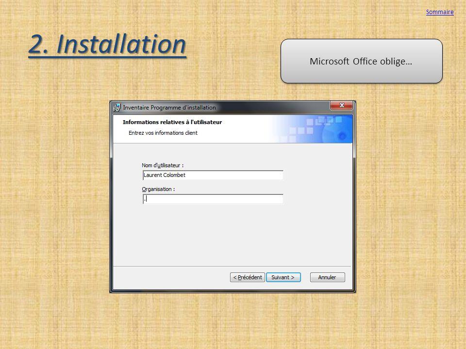 2. Installation Microsoft Office oblige… Sommaire