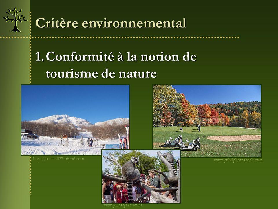 1.Conformité à la notion de tourisme de nature tourisme de nature Critère environnemental http://accueil37.tripod.com www.publiphotostock.com www.parc