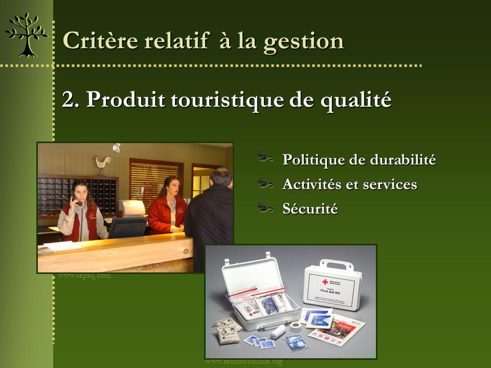 2. Produit touristique de qualité Politique de durabilité Sécurité Activités et services Critère relatif à la gestion www.sepaq.com www.redcrossonline