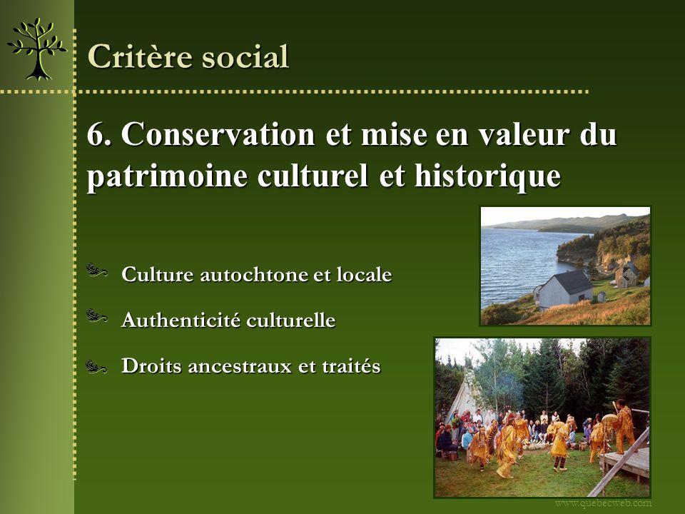 6. Conservation et mise en valeur du patrimoine culturel et historique Droits ancestraux et traités Culture autochtone et locale www.quebecweb.com Cri