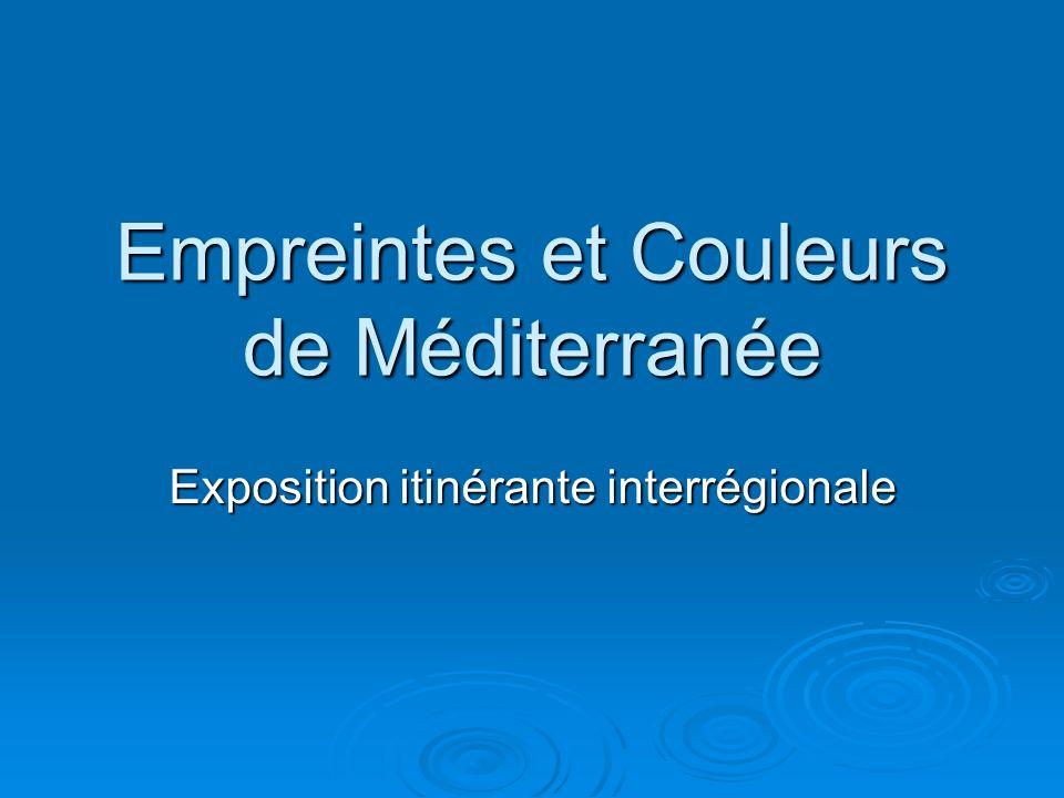 Empreintes et Couleurs de Méditerranée Exposition itinérante interrégionale