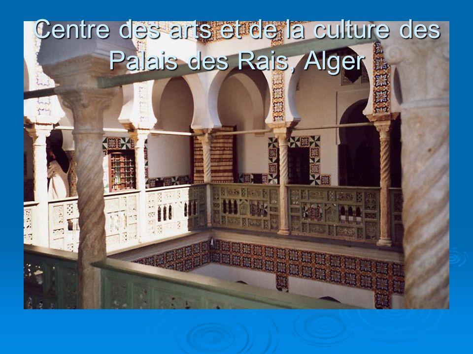 Centre des arts et de la culture des Palais des Rais, Alger