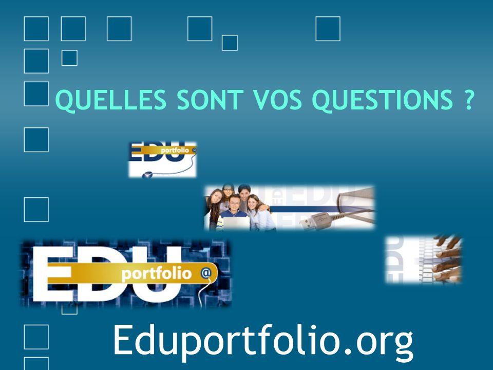 QUELLES SONT VOS QUESTIONS ? Eduportfolio.org
