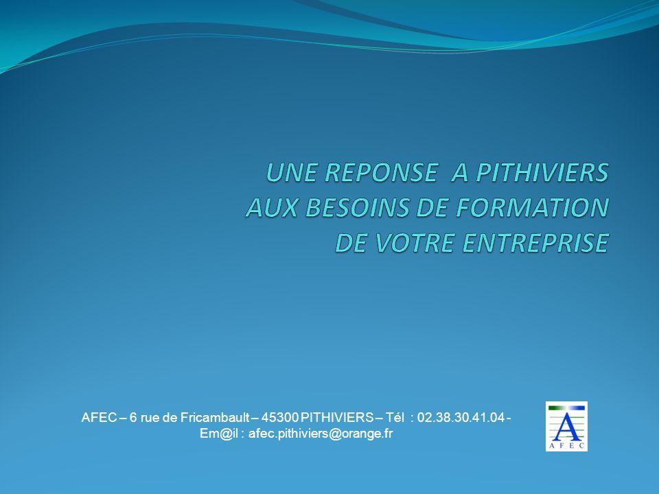 AFEC – 6 rue de Fricambault – 45300 PITHIVIERS – Tél : 02.38.30.41.04 - Em@il : afec.pithiviers@orange.fr