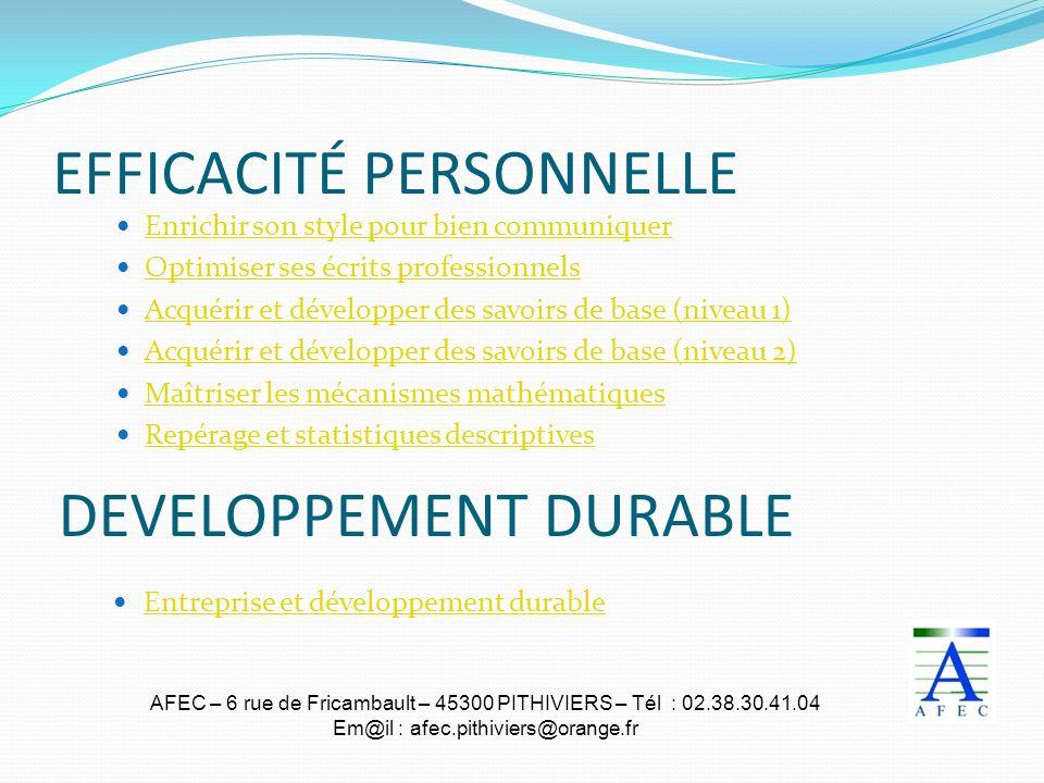AFEC – 6 rue de Fricambault – 45300 PITHIVIERS – Tél : 02.38.30.41.04 Em@il : afec.pithiviers@orange.fr EFFICACITÉ PERSONNELLE Enrichir son style pour