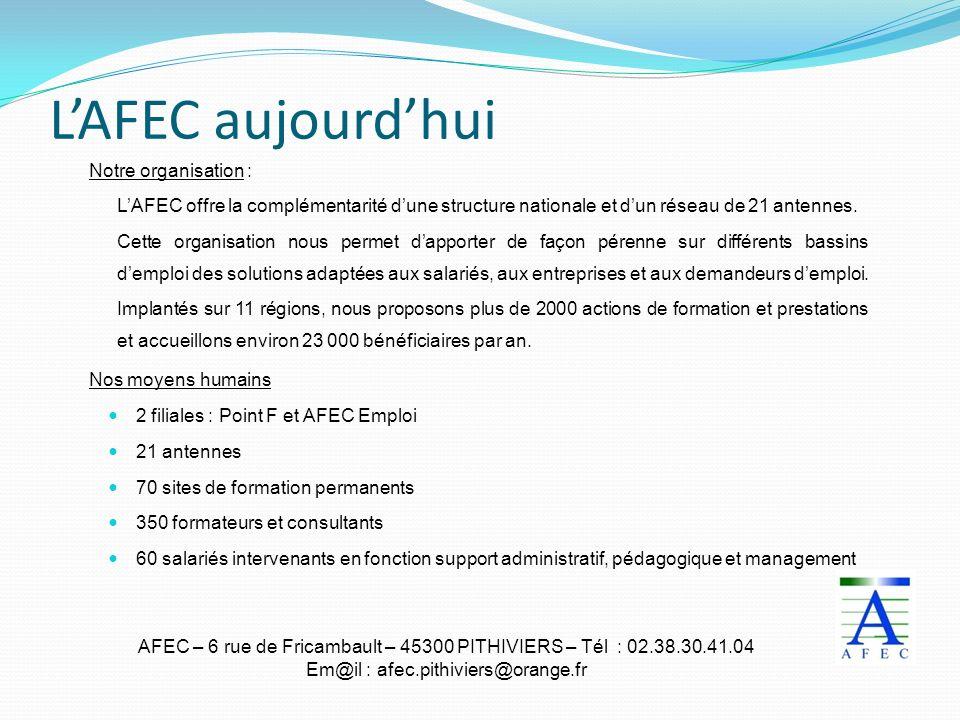 AFEC – 6 rue de Fricambault – 45300 PITHIVIERS – Tél : 02.38.30.41.04 Em@il : afec.pithiviers@orange.fr LAFEC aujourdhui Notre organisation : LAFEC of
