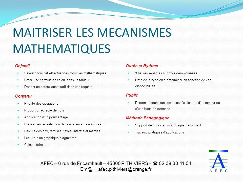 AFEC – 6 rue de Fricambault – 45300 PITHIVIERS – 02.38.30.41.04 Em@il : afec.pithiviers@orange.fr MAITRISER LES MECANISMES MATHEMATIQUES Objectif Savo