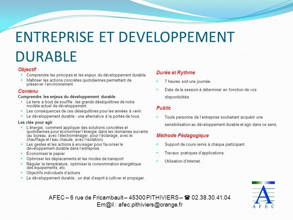 AFEC – 6 rue de Fricambault – 45300 PITHIVIERS – 02.38.30.41.04 Em@il : afec.pithiviers@orange.fr ENTREPRISE ET DEVELOPPEMENT DURABLE Objectif Compren
