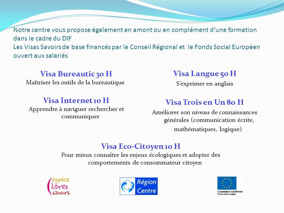Notre centre vous propose également en amont ou en complément dune formation dans le cadre du DIF Les Visas Savoirs de base financés par le Conseil Ré