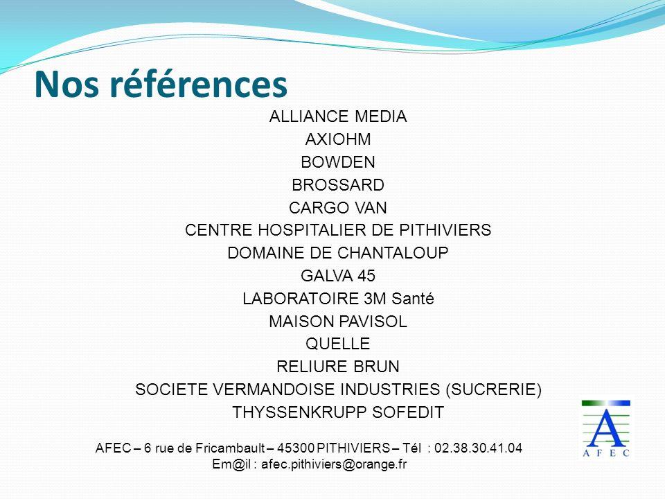 AFEC – 6 rue de Fricambault – 45300 PITHIVIERS – Tél : 02.38.30.41.04 Em@il : afec.pithiviers@orange.fr Nos références ALLIANCE MEDIA AXIOHM BOWDEN BR