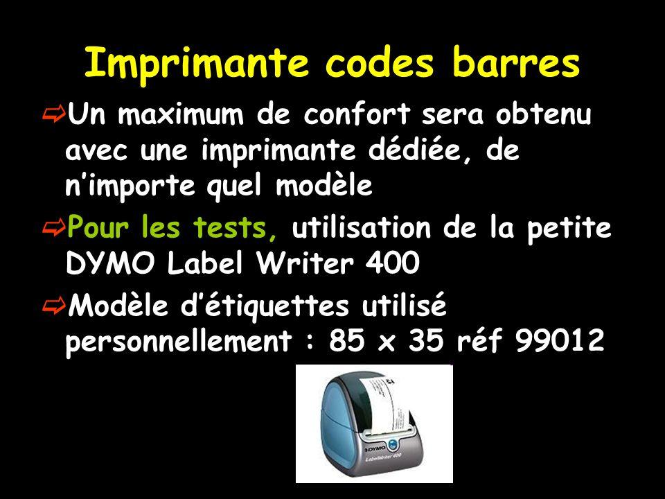 Imprimante codes barres Un maximum de confort sera obtenu avec une imprimante dédiée, de nimporte quel modèle Pour les tests, utilisation de la petite
