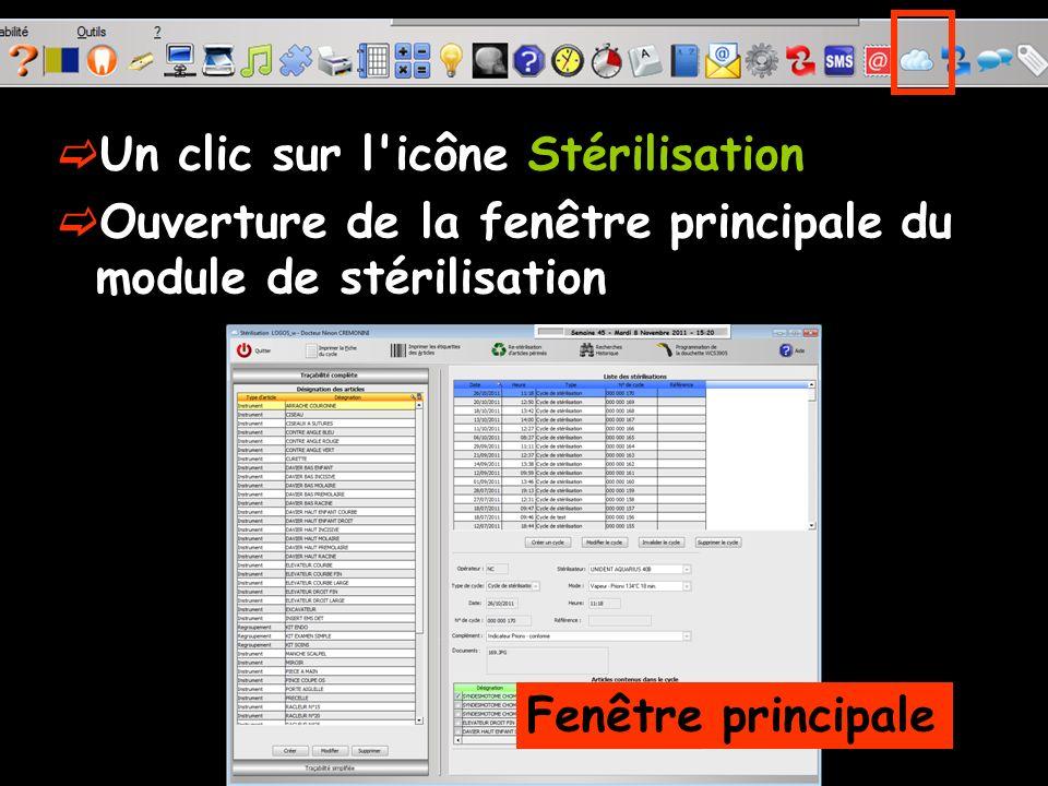 Un clic sur l'icône Stérilisation Ouverture de la fenêtre principale du module de stérilisation Fenêtre principale