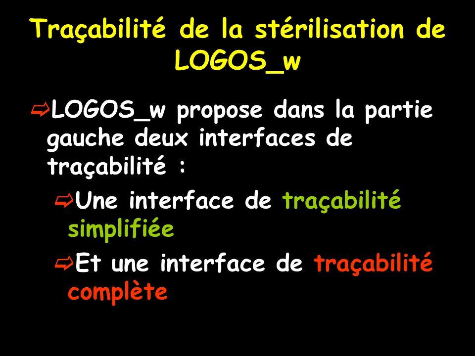 Traçabilité de la stérilisation de LOGOS_w LOGOS_w propose dans la partie gauche deux interfaces de traçabilité : Une interface de traçabilité simplif