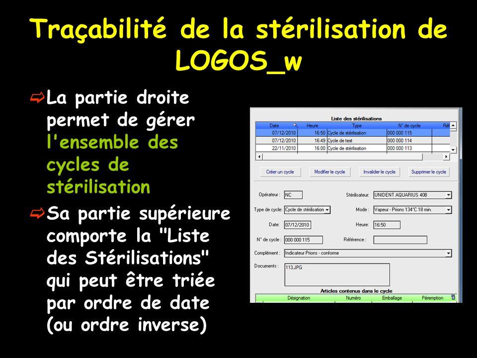 Traçabilité de la stérilisation de LOGOS_w La partie droite permet de gérer l'ensemble des cycles de stérilisation Sa partie supérieure comporte la