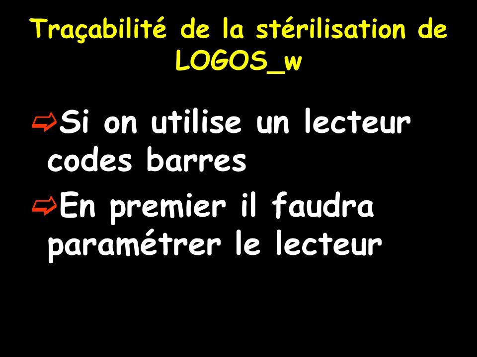 Traçabilité de la stérilisation de LOGOS_w Si on utilise un lecteur codes barres En premier il faudra paramétrer le lecteur