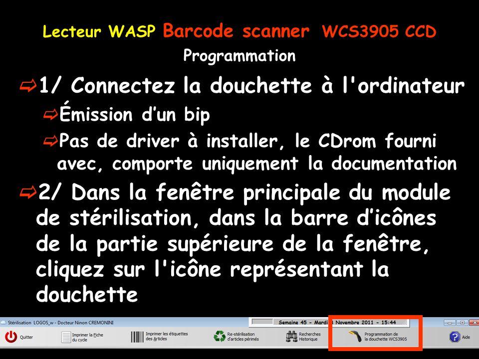 Lecteur WASP Barcode scanner WCS3905 CCD Programmation 1/ Connectez la douchette à l'ordinateur Émission dun bip Pas de driver à installer, le CDrom f