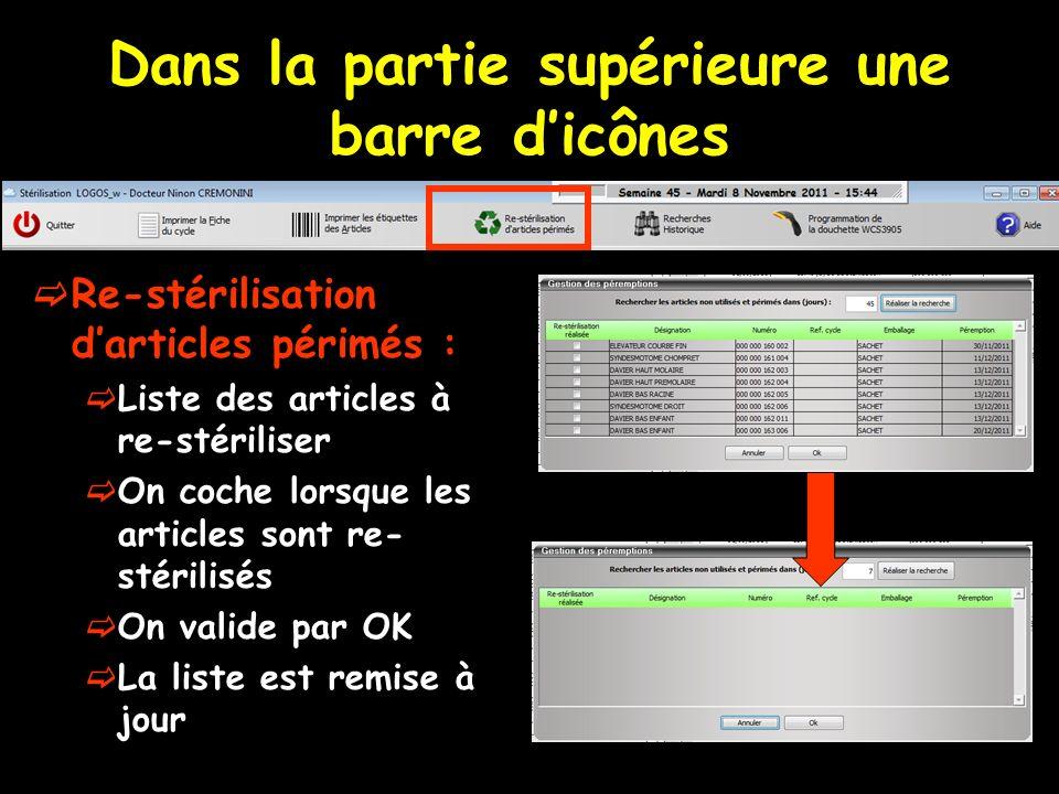 Dans la partie supérieure une barre dicônes Re-stérilisation darticles périmés : Liste des articles à re-stériliser On coche lorsque les articles sont