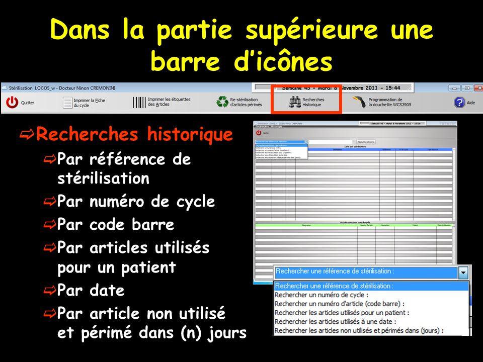 Dans la partie supérieure une barre dicônes Recherches historique Par référence de stérilisation Par numéro de cycle Par code barre Par articles utili