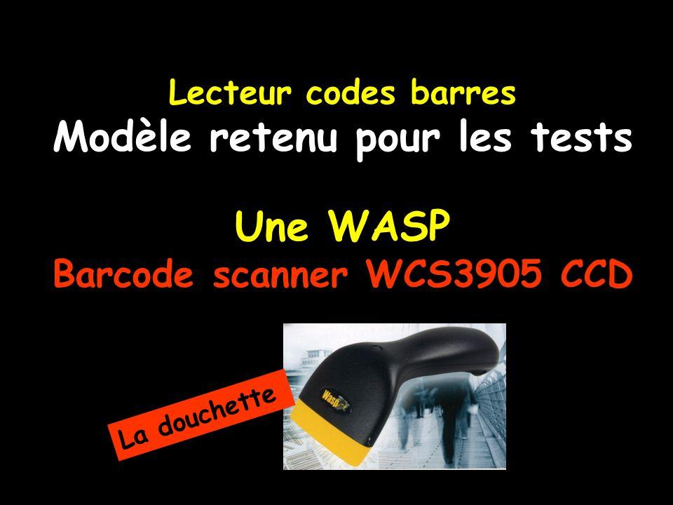 Lecteur codes barres Modèle retenu pour les tests Une WASP Barcode scanner WCS3905 CCD La douchette