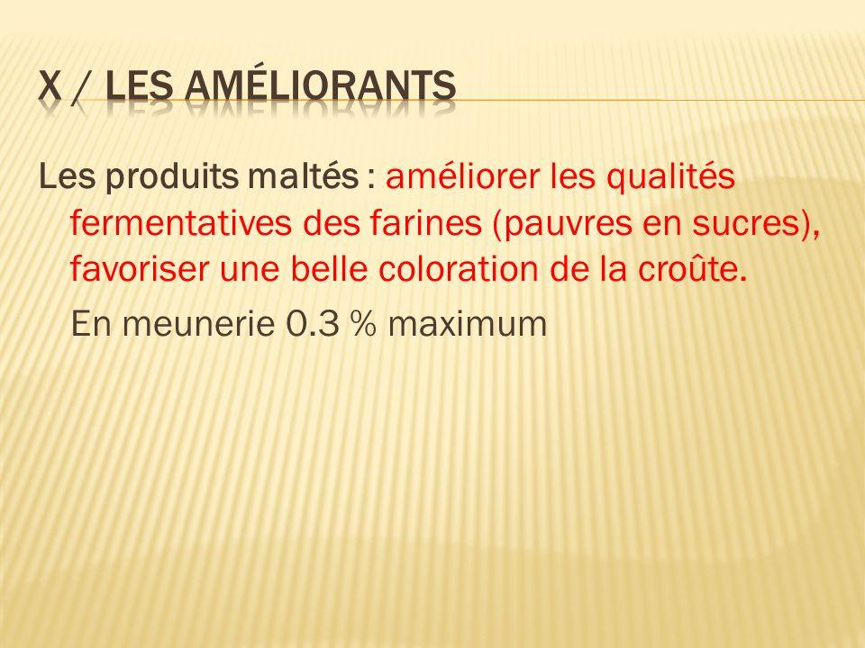 Les produits maltés : améliorer les qualités fermentatives des farines (pauvres en sucres), favoriser une belle coloration de la croûte. En meunerie 0