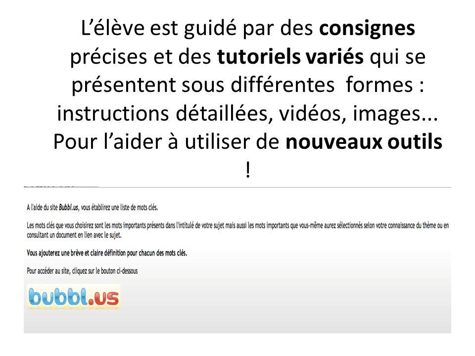 Lélève est guidé par des consignes précises et des tutoriels variés qui se présentent sous différentes formes : instructions détaillées, vidéos, image
