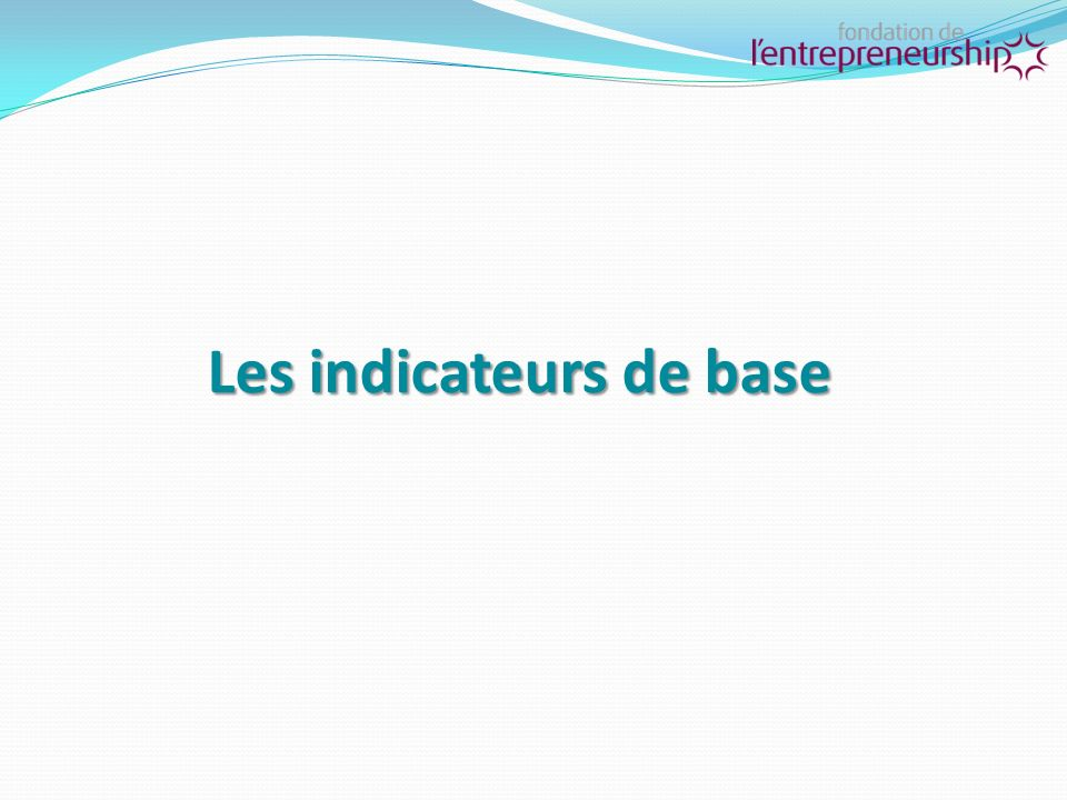Les indicateurs de base