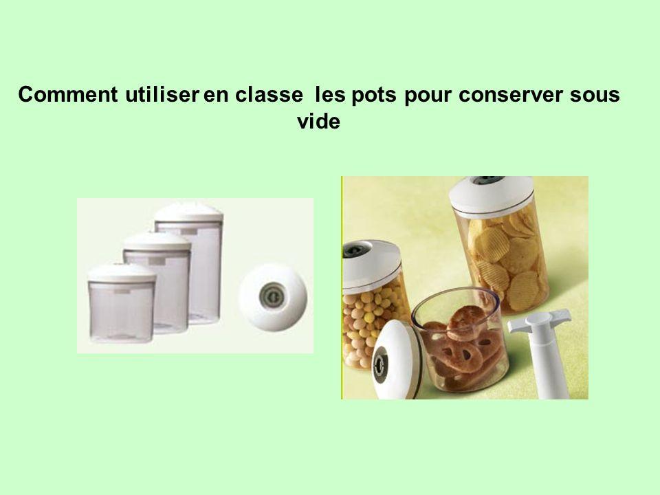 Comment utiliser en classe les pots pour conserver sous vide