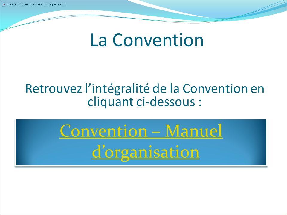 Convention – Manuel dorganisation Convention – Manuel dorganisation Retrouvez lintégralité de la Convention en cliquant ci-dessous :