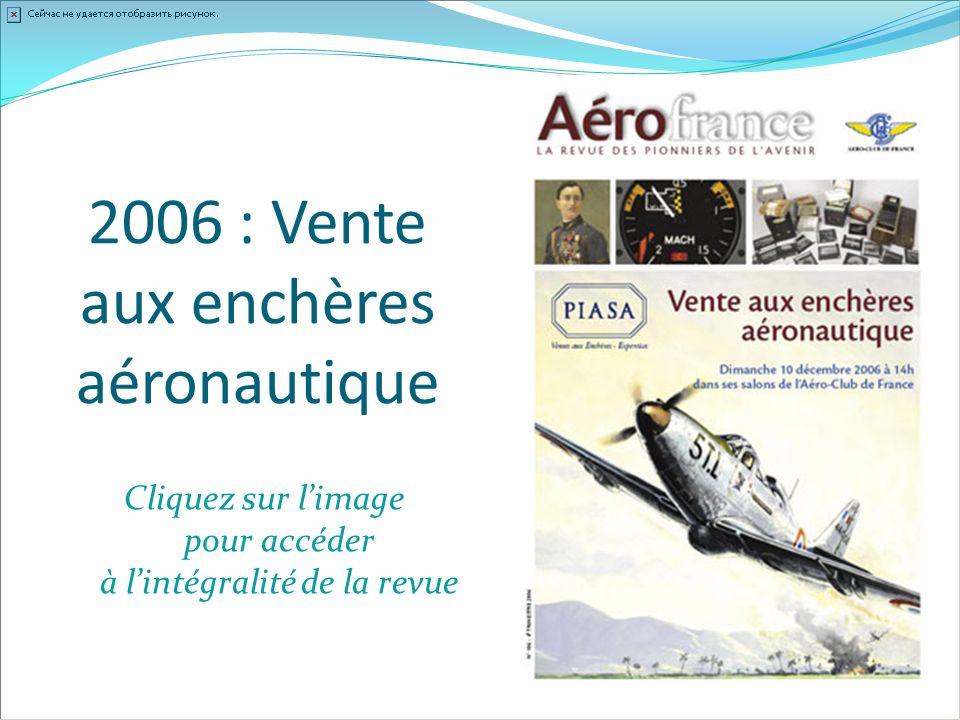 2006 : Vente aux enchères aéronautique Cliquez sur limage pour accéder à lintégralité de la revue