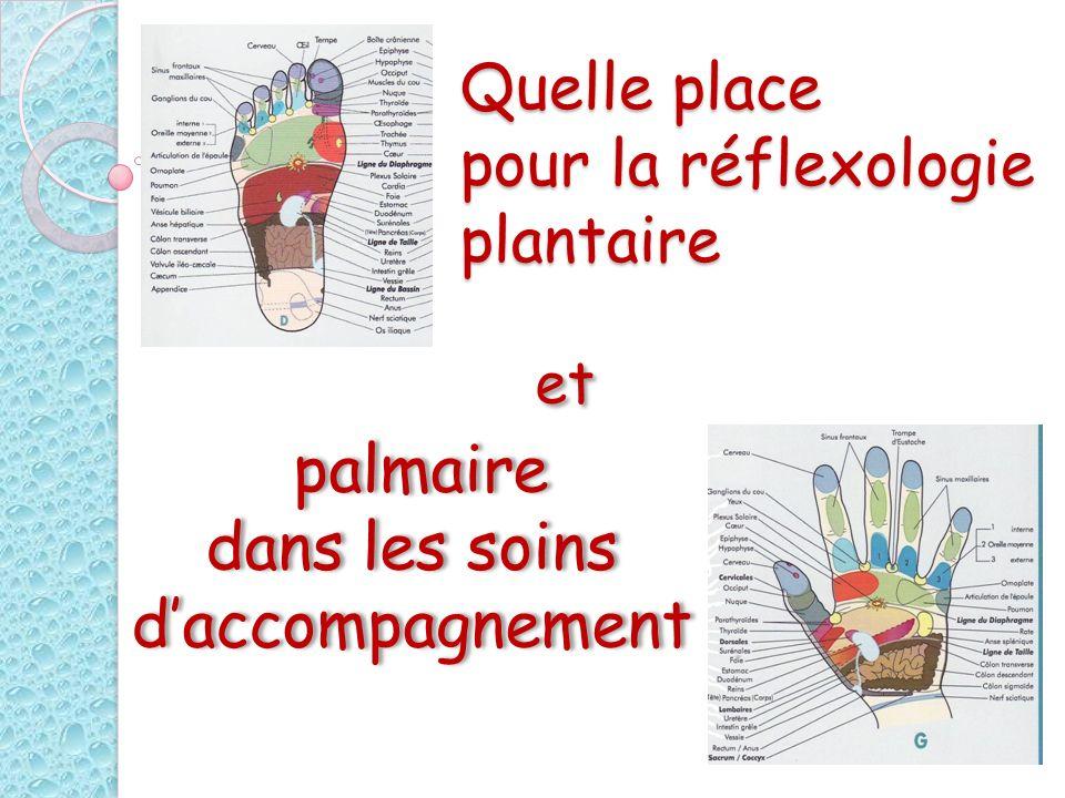 Quelle place pour la réflexologie plantaire palmaire dans les soins daccompagnement palmaire dans les soins daccompagnement et