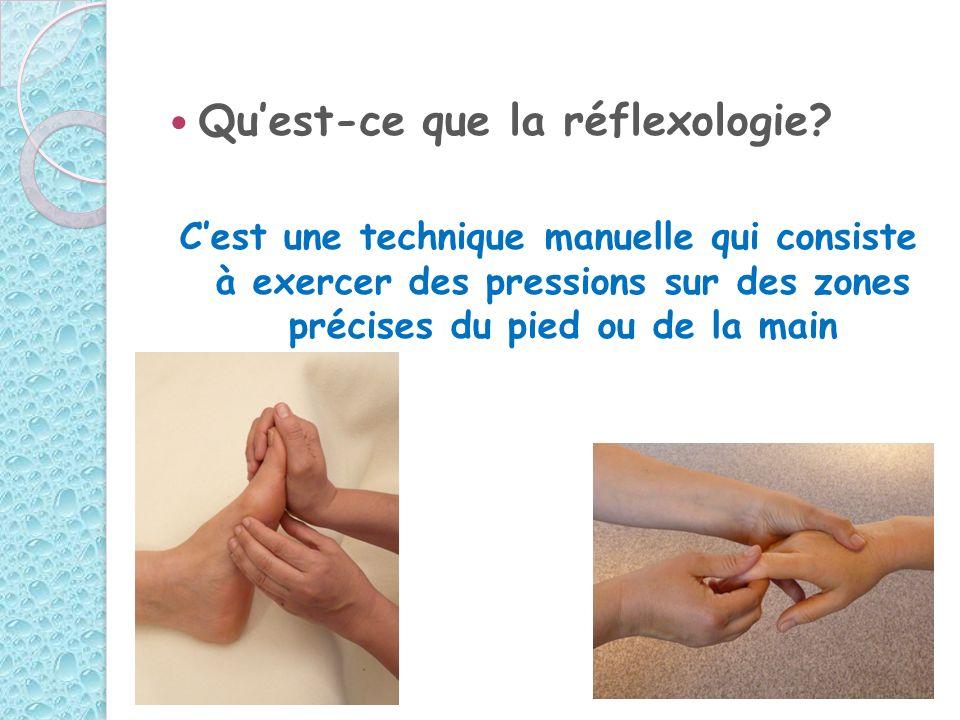 Quest-ce que la réflexologie? Cest une technique manuelle qui consiste à exercer des pressions sur des zones précises du pied ou de la main