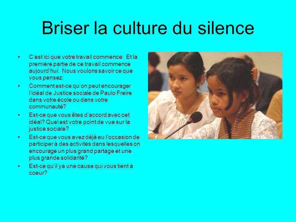 Briser la culture du silence Cest ici que votre travail commence: Et la première partie de ce travail commence aujourdhui: Nous voulons savoir ce que