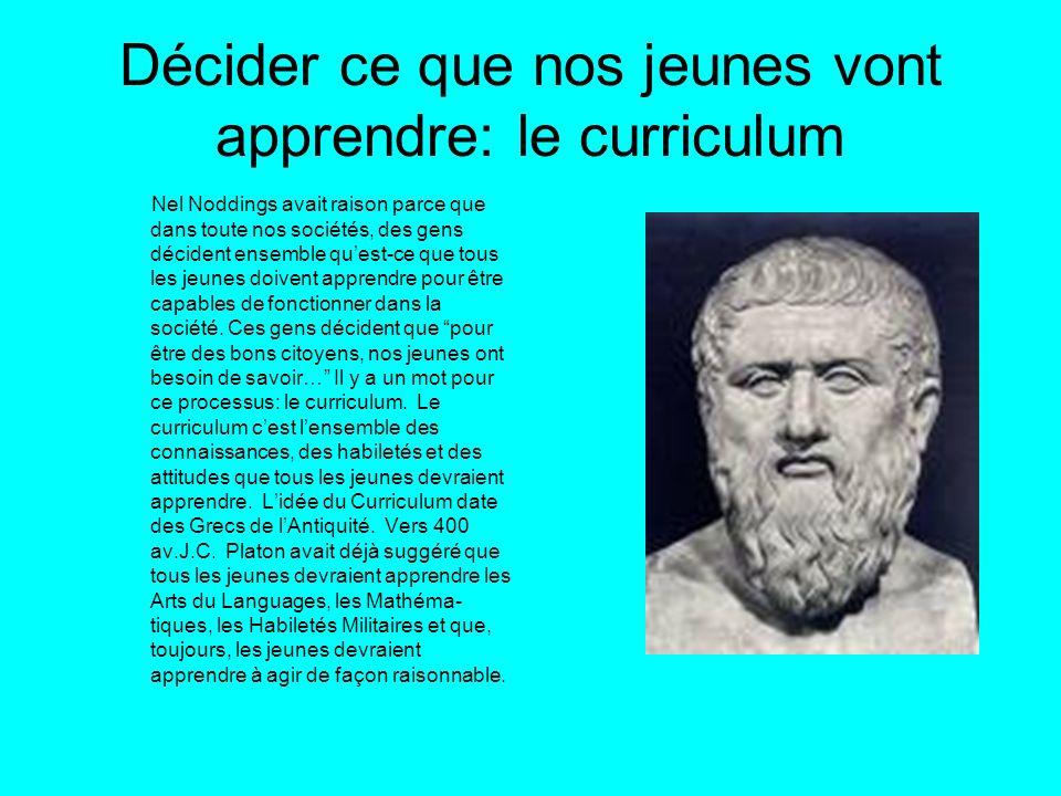 Décider ce que nos jeunes vont apprendre: le curriculum Nel Noddings avait raison parce que dans toute nos sociétés, des gens décident ensemble quest-