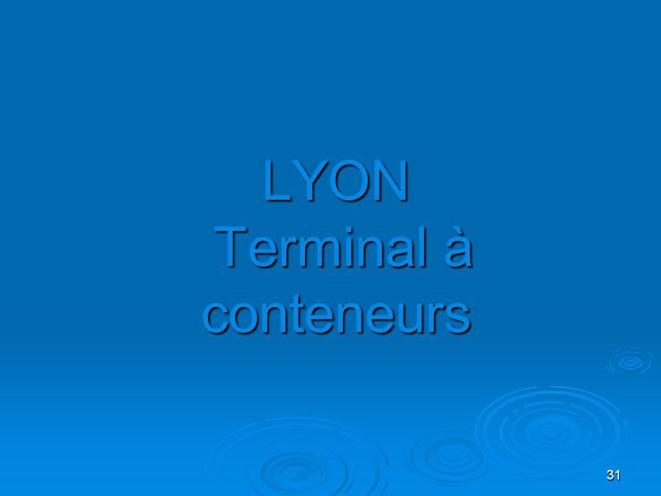 31 LYON Terminal à conteneurs