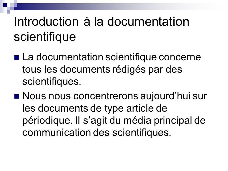 Introduction à la documentation scientifique Lobjectif du scientifique, lorsquil rédige une communication scientifique, est de communiquer à ses pairs le résultat de son travail de recherche.